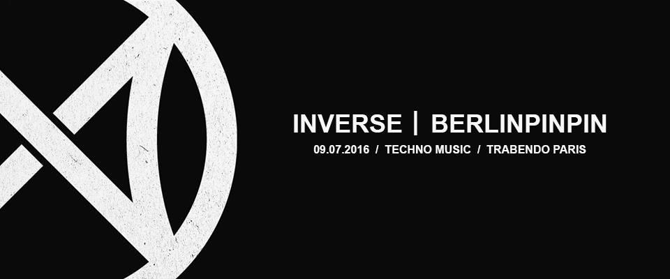 Pourquoi on était à la soirée Inverse / Berlinpinpin au Trabendo le 9 Juillet (et pourquoi on attend avec impatience la prochaine !)